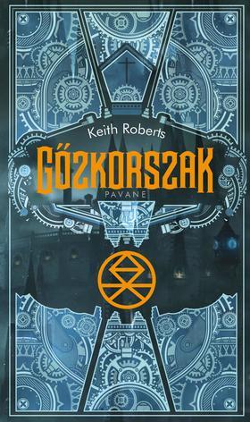 Keith Roberts - Gőzkorszak