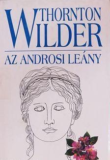 Thornton Wilder - Az androsi leány [antikvár]