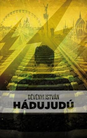 Dévényi István - Hádujudú [eKönyv: epub, mobi]