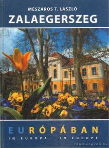 Mészáros T. László - Zalaegerszeg Európában [antikvár]