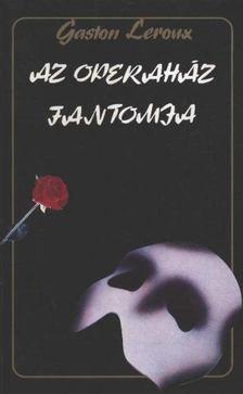Gaston Leroux - Az operaház fantomja [antikvár]