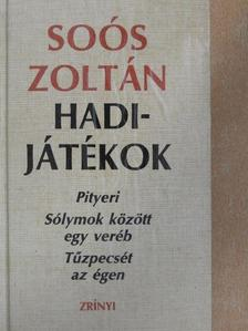 Soós Zoltán - Hadijátékok  [antikvár]