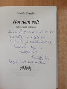 Schäffer Erzsébet - Hol nem volt (dedikált példány) [antikvár]