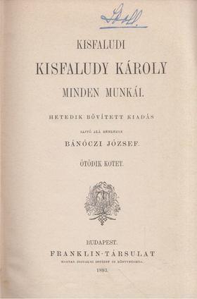 KISFALUDY KÁROLY - Kisfaludy Károly minden munkái V. [antikvár]