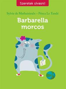 MATHUISIEULX, SYLVIE DE-LE TANDÉ, PRISCA - Barbarella morcos
