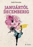 Veronika Deák - Januártól decemberig [eKönyv: epub, mobi]