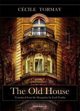 TORMAY CÉCILE - The old house [eKönyv: epub, mobi]