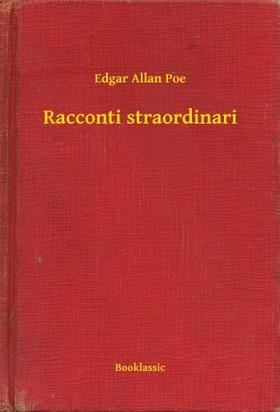 Edgar Allan Poe - Racconti straordinari [eKönyv: epub, mobi]