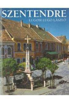 Lugosi Lugo László - Szentendre [antikvár]