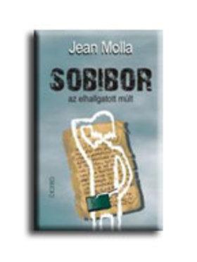 MOLLA, JEAN - SOBIBOR - AZ ELHALLGATOTT MÚLT