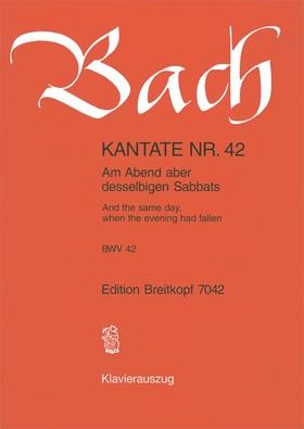 J. S. Bach - KANTATE NR.42 - AM ABEND ABER DESSELBIGEN SABBATS BWV 42. KLAVEIRAUSZUG