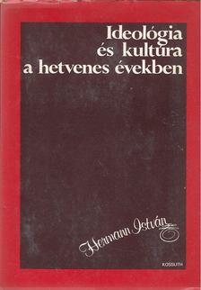 Hermann István - Ideológia és kultúra a hetvenes években [antikvár]