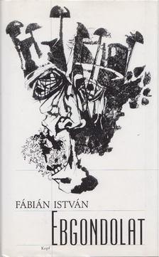 Fábián István - Ebgondolat [antikvár]