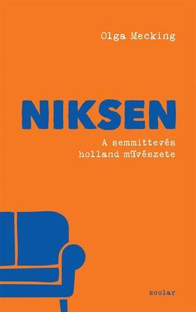 Olga Mecking - Niksen - A semmittevés holland művészete