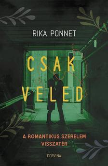 Rika Ponnet - Csak veled - a romantikus szerelem visszatérése