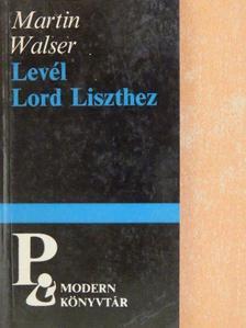 Martin Walser - Levél Lord Liszthez [antikvár]