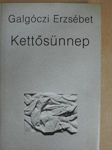 Galgóczi Erzsébet - Kettősünnep [antikvár]
