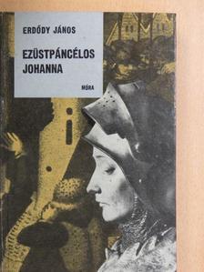 Erdődy János - Ezüstpáncélos Johanna [antikvár]