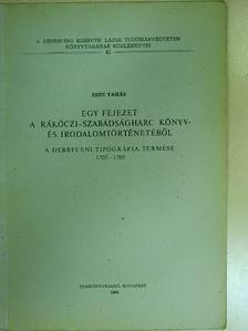 Esze Tamás - Egy fejezet a Rákóczi-szabadságharc könyv- és irodalomtörténetéből [antikvár]