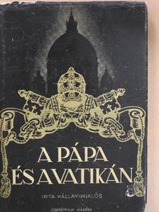 Kállay Miklós - A pápa és a Vatikán [antikvár]