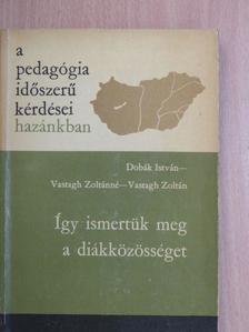 Dobák István - Így ismertük meg a diákközösséget [antikvár]