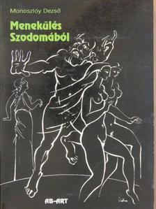 Monoszlóy Dezső - Menekülés Szodomából [antikvár]