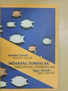 Kondor László - Műanyag tonhalak [antikvár]
