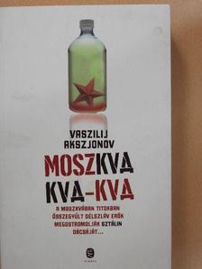 Vaszilij Akszjonov - Moszkva Kva-Kva [antikvár]