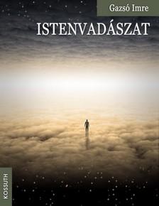 Imre Gazsó - Istenvadászat [eKönyv: epub, mobi]