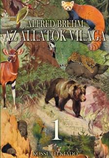 Alfred Brehm - Az állatok világa 1. kötet [eKönyv: epub, mobi]