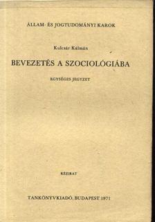 Kulcsár Kálmán - Bevezetés a szociológiába [antikvár]