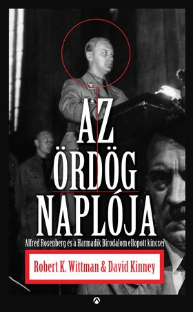 Robert Wittmann - David Kinney - Az ördög naplója - Alfred Rosenberg és a Harmadik Birodalom ellopott titkai [eKönyv: epub, mobi]