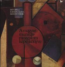 Esti Béla - A magyar munkásmozgalom képeskönyve [antikvár]