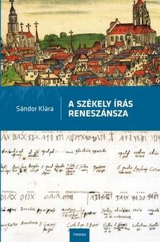 Sándor Klára - A székely írás reneszánsza [eKönyv: epub, mobi]