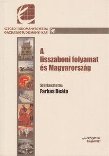 Farkas Beáta - A lisszaboni folyamat és Magyarország [antikvár]