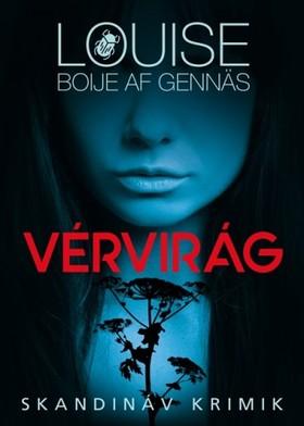 Louise Boije af Gennäs - Vérvirág [eKönyv: epub, mobi]