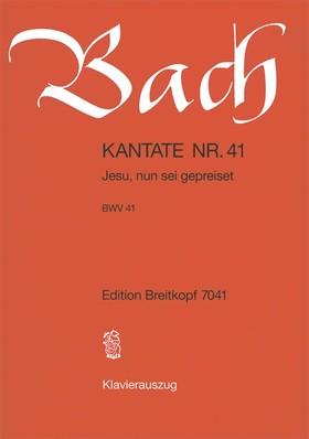 J. S. Bach - KANTATE NR.41 - JESU, NUN SEI GEPREISET BWV 41. KLAVEIRAUSZUG
