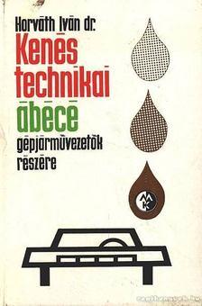Horváth Iván - Kenéstechnikai ábécé gépjárművezetők részére [antikvár]