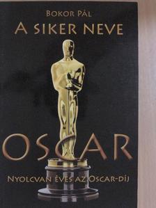 Bokor Pál - A siker neve Oscar [antikvár]