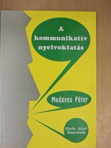 Medgyes Péter - A kommunikatív nyelvoktatás [antikvár]
