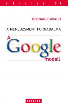 Bernard Girard - A Google modellA menedzsment forradalma