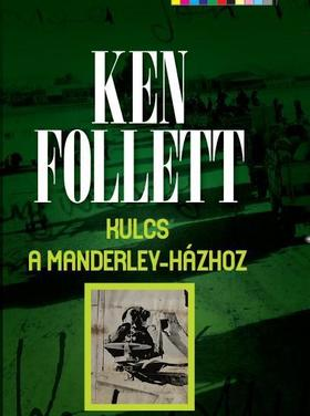 Ken Follett - Kulcs a Manderley-házhoz