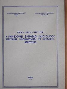 Oblath Gábor - A finn-szovjet gazdasági kapcsolatok fejlődése, mechanizmusa és intézményrendszere [antikvár]