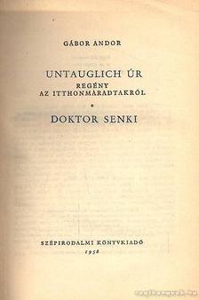 Gábor Andor - Untauglich úr - Doktor Senki [antikvár]