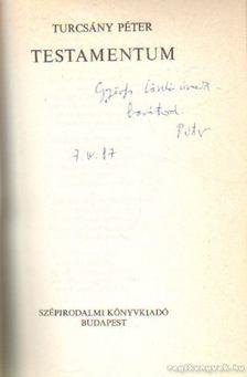 TURCSÁNY PÉTER - Testamentum (dedikált) [antikvár]