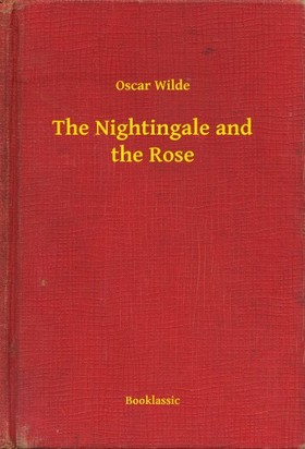 Oscar Wilde - The Nightingale and the Rose [eKönyv: epub, mobi]