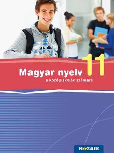 FRÁTER ADRIENNE - MS-2372U Magyar nyelv a középiskolák számára 11.o. (Digitális hozzáféréssel)