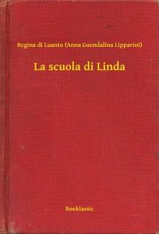 Lipparini) Regina di Luanto (Anna Guendalina - La scuola di Linda [eKönyv: epub, mobi]
