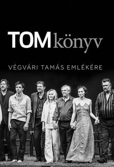 Bíró Kriszta - TOMkönyv - Végvári Tamás emlékére