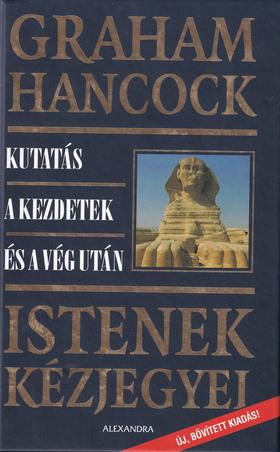 HANCOCK, GRAHAM - Istenek kézjegyei -Kutatás a kezdet és a vég után Bőv. kiad.